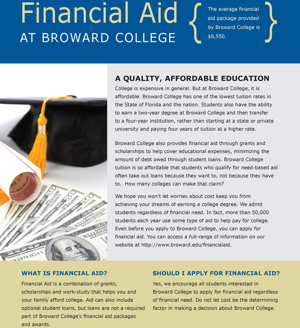 Students also have the ability to earn a two-year degree at Broward College and then transfer to a four-year institution, rather than starting at a state or private university and paying four years