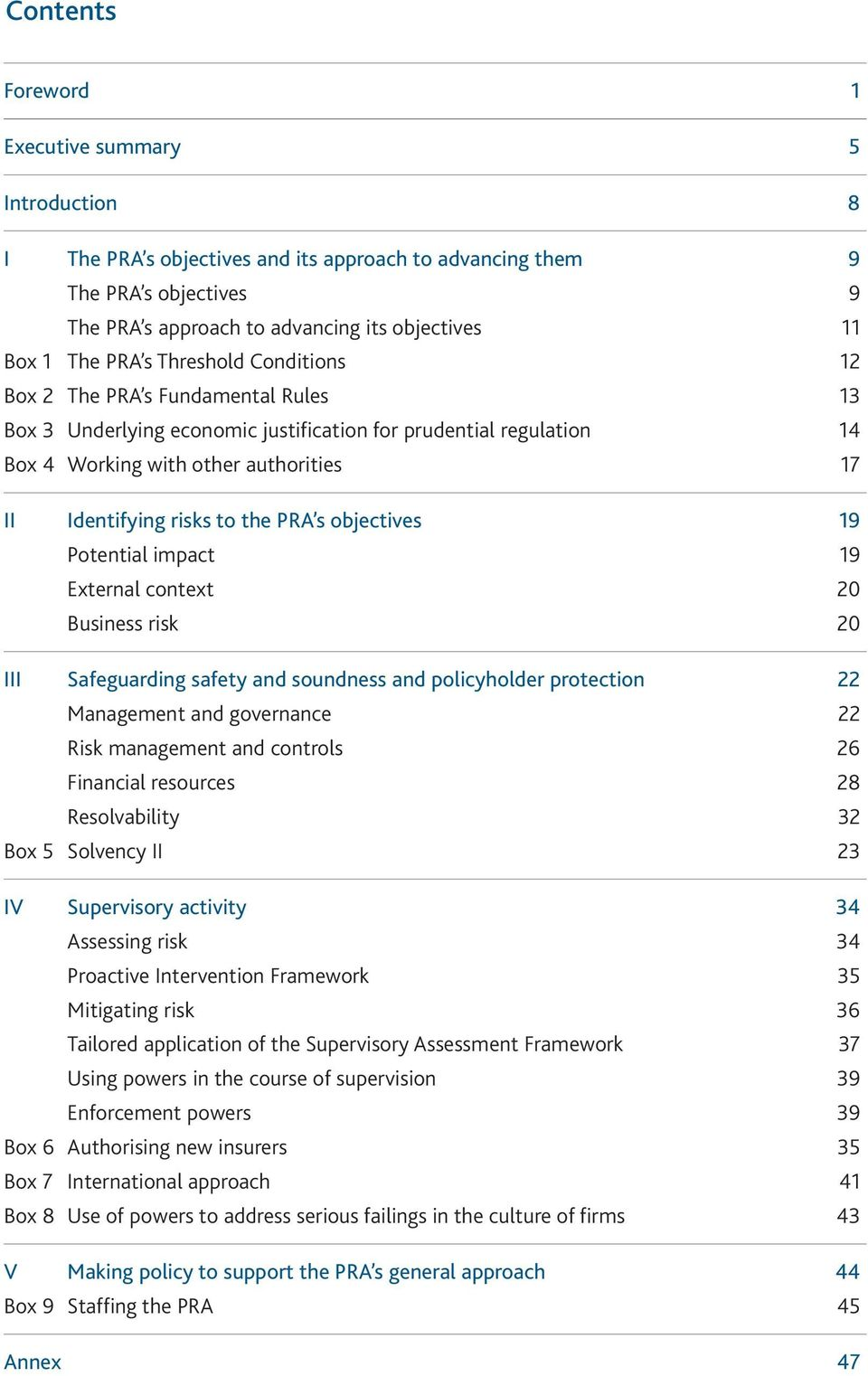 the PRA s objectives 19 Potential impact 19 External context 20 Business risk 20 III Safeguarding safety and soundness and policyholder protection 22 Management and governance 22 Risk management and