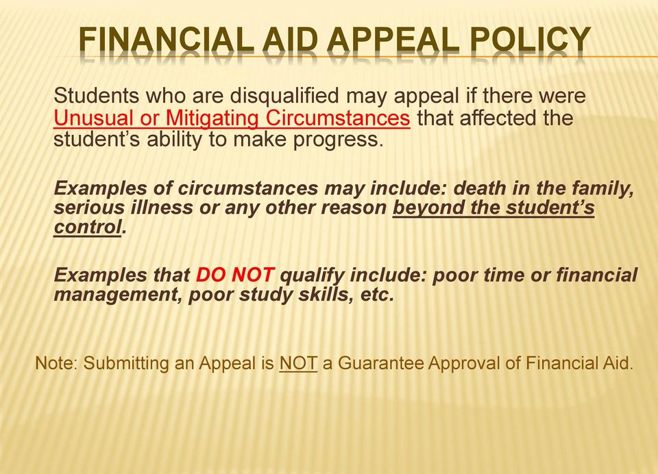 Examples of circumstances may include: death in the family, serious illness or any other reason beyond the student s