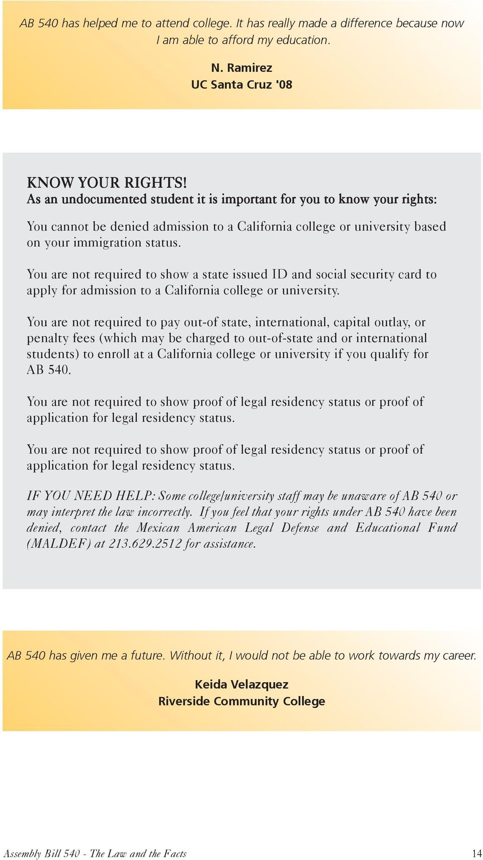 You are not required to show a state issued ID and social security card to apply for admission to a California college or university.