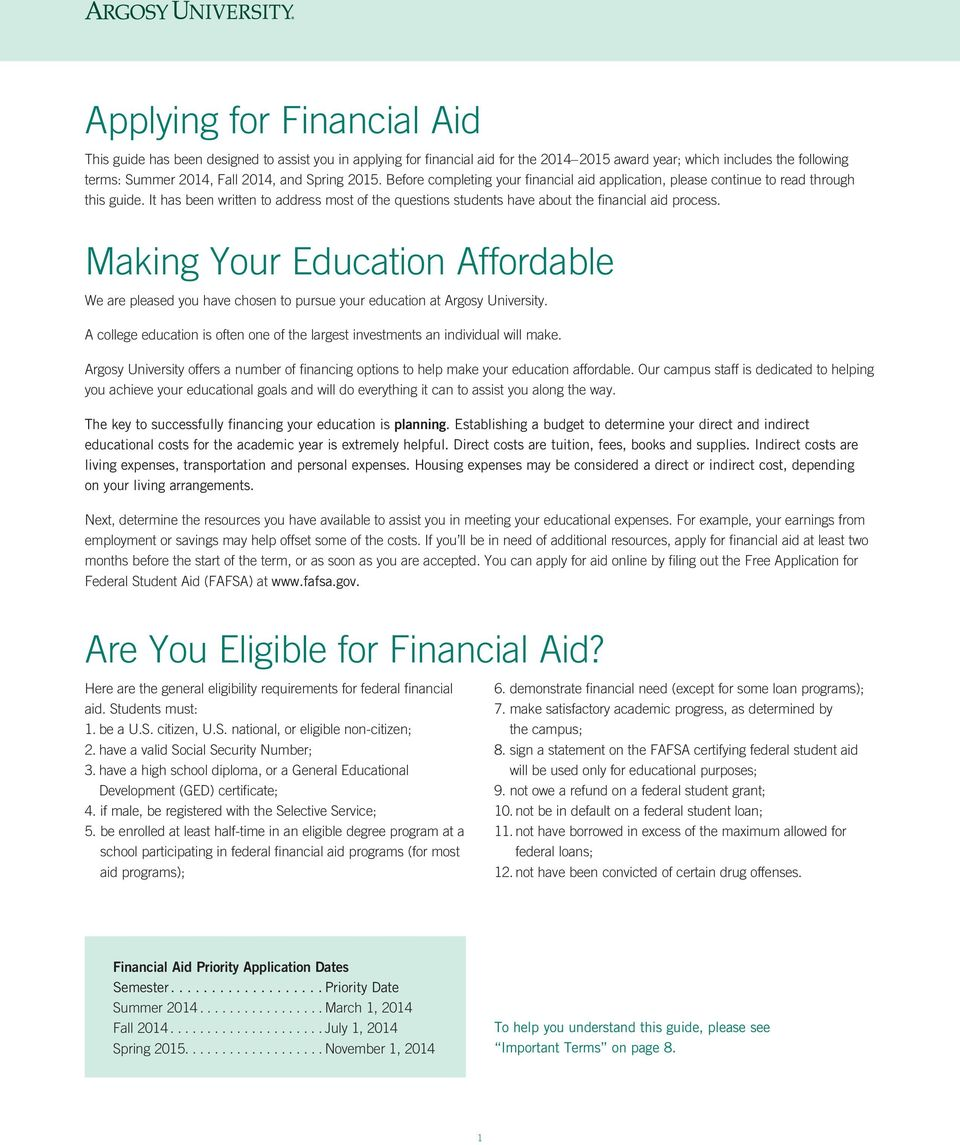 It has been written to address most of the questions students have about the financial aid process.