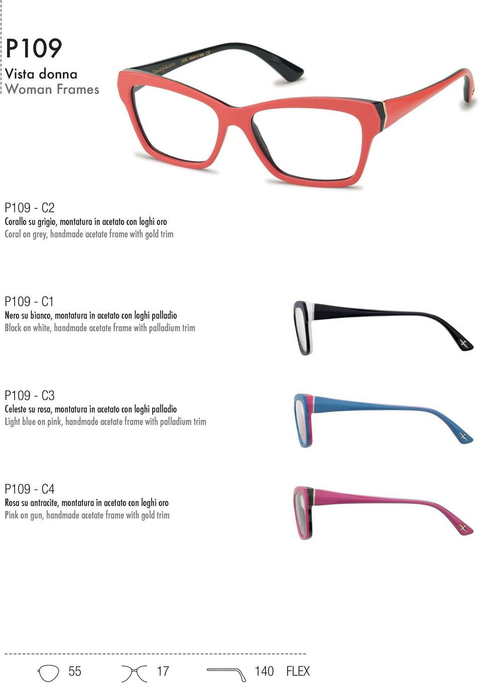 trim P109 - C3 Celeste su rosa, montatura in acetato con loghi palladio Light blue on pink, handmade acetate frame with palladium