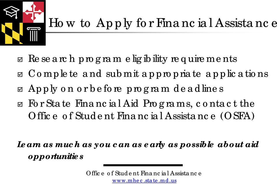 before program deadlines For State Financial Aid Programs, contact the
