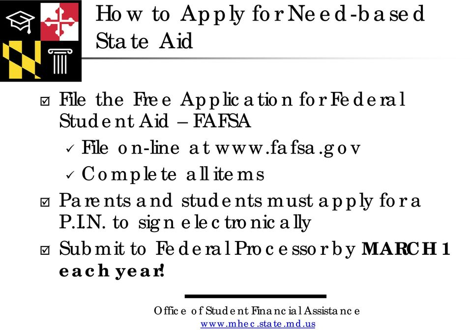 gov Complete all items Parents and students must apply for a P.I.