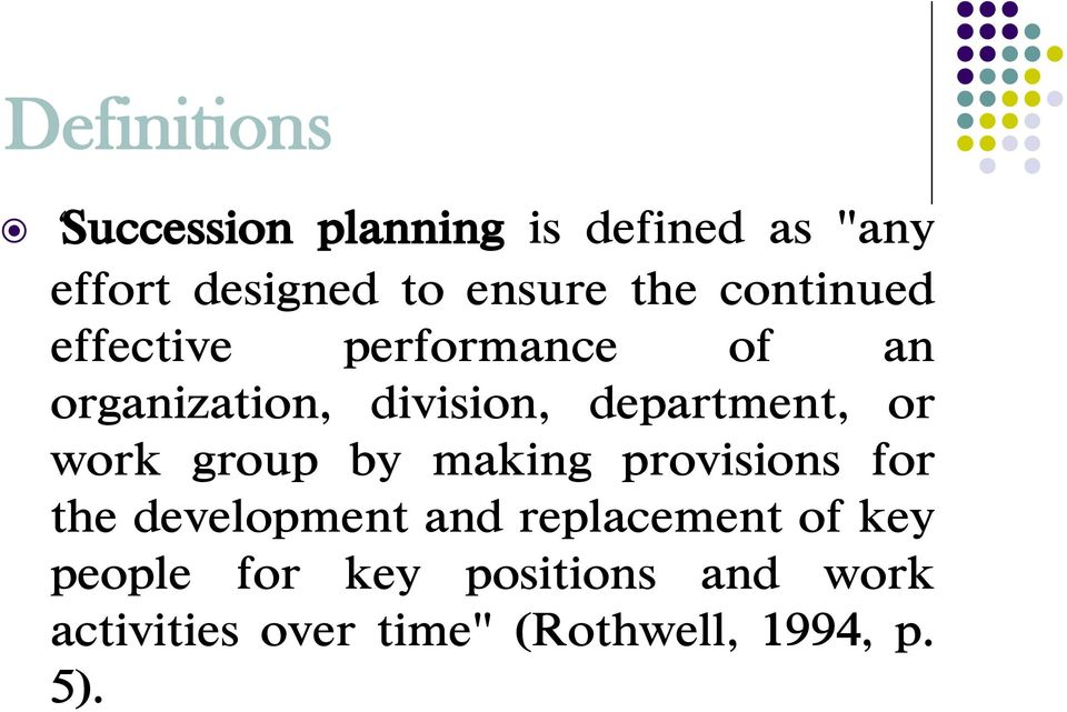 or work group by making provisions for the development and replacement of key