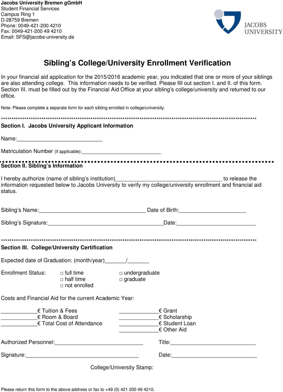 This information needs to be verified. Please fill out section I. and II. of this form. Section III.