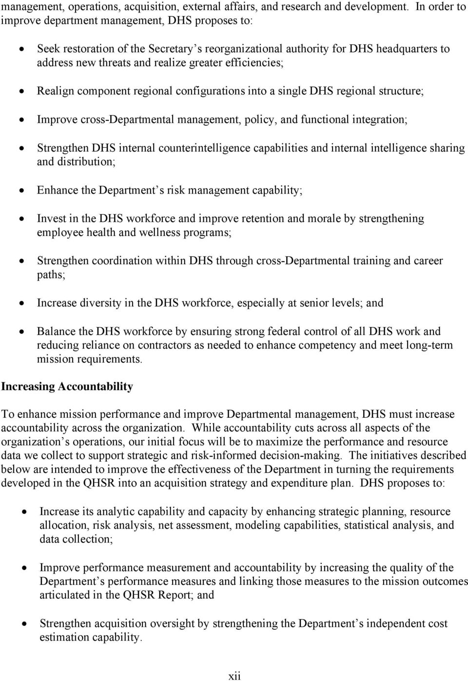 efficiencies; Realign component regional configurations into a single DHS regional structure; Improve cross-departmental management, policy, and functional integration; Strengthen DHS internal