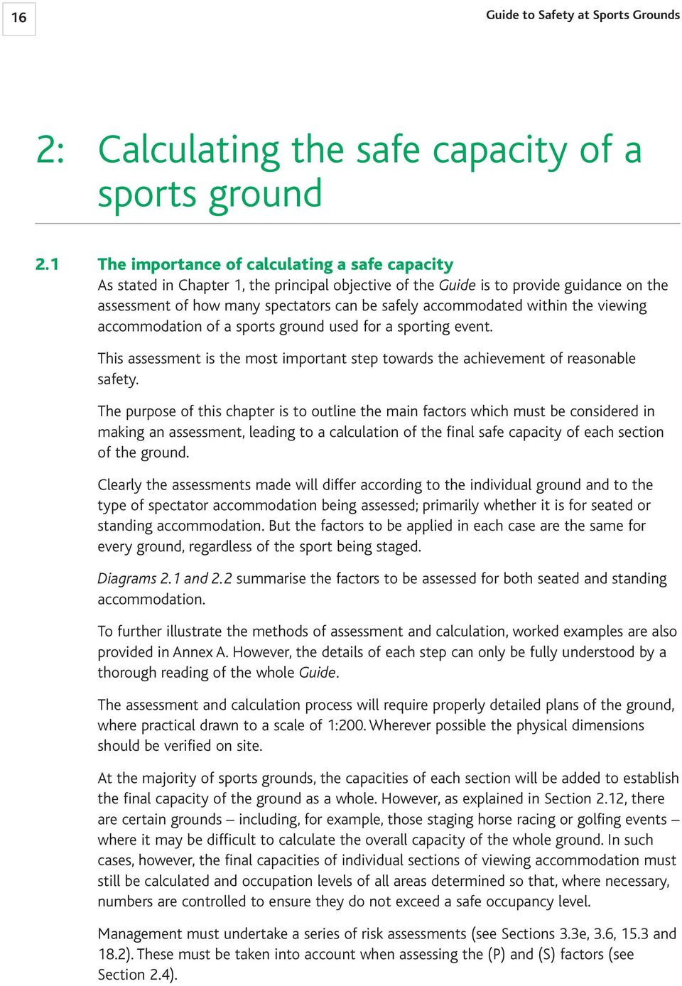 within the viewing accommodation of a sports ground used for a sporting event. This assessment is the most important step towards the achievement of reasonable safety.