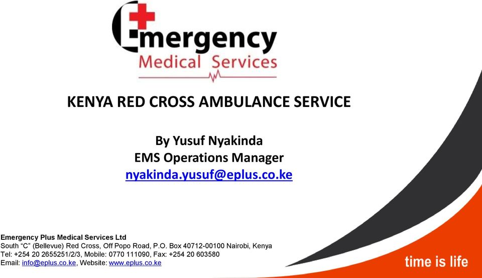 ke Emergency Plus Medical Services Ltd South C (Bellevue) Red Cross, Off Popo Road,