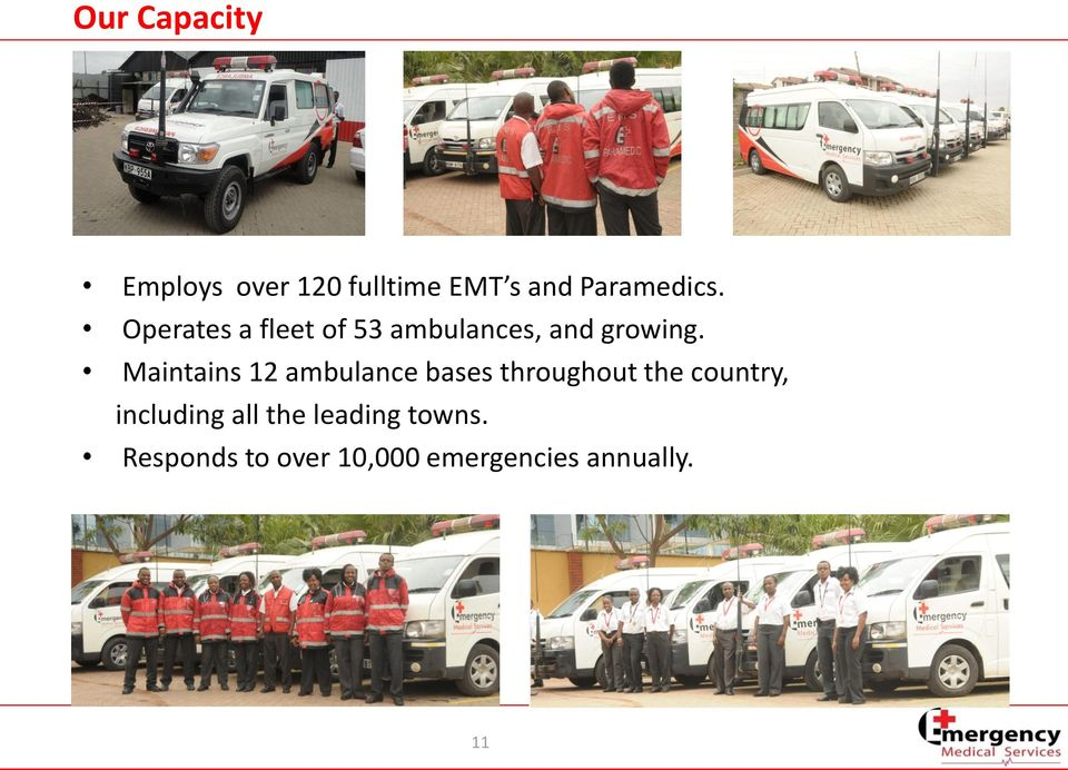 Maintains 12 ambulance bases throughout the country,