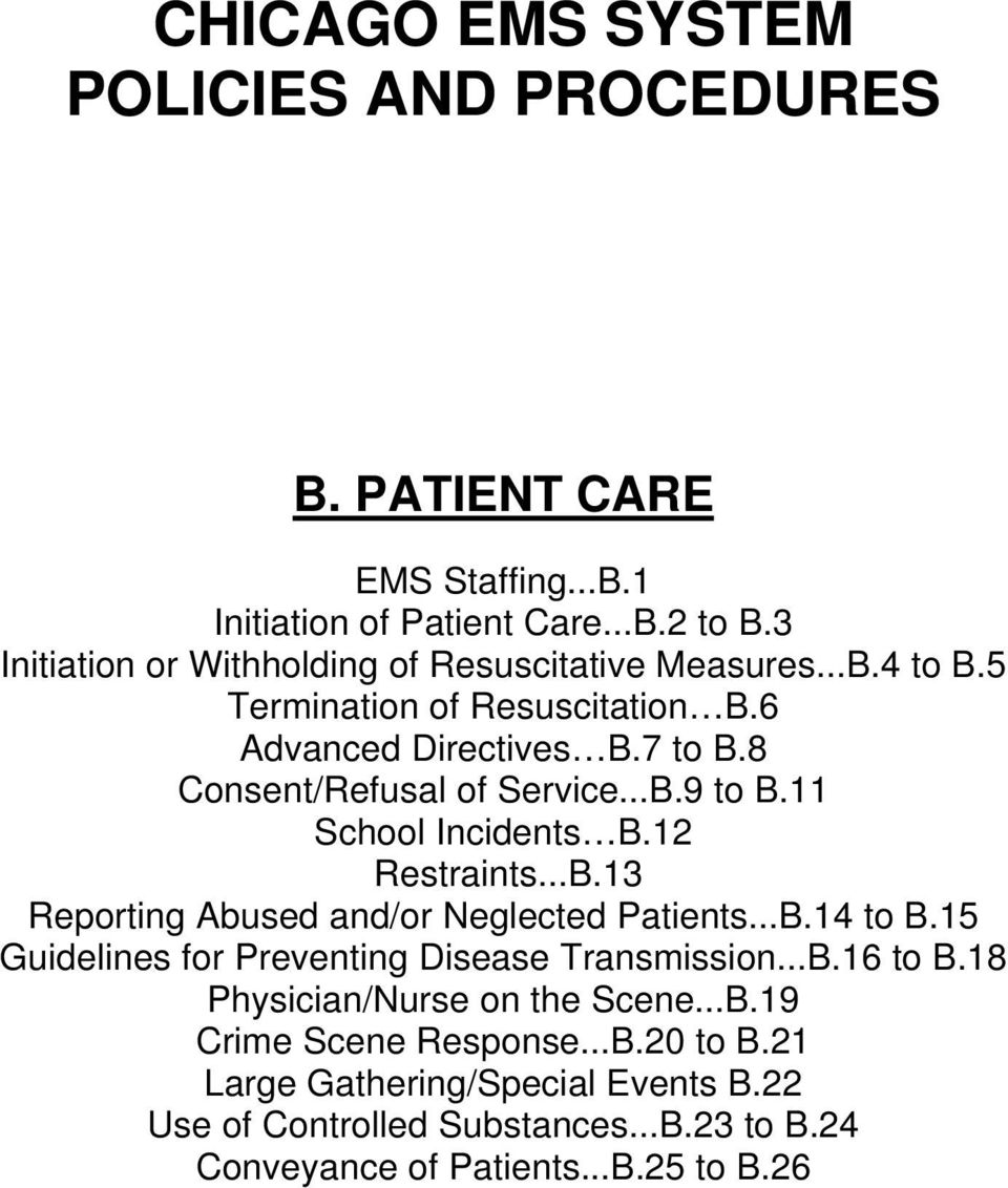 11 School Incidents B.12 Restraints...B.13 Reporting Abused and/or Neglected Patients...B.14 to B.15 Guidelines for Preventing Disease Transmission...B.16 to B.