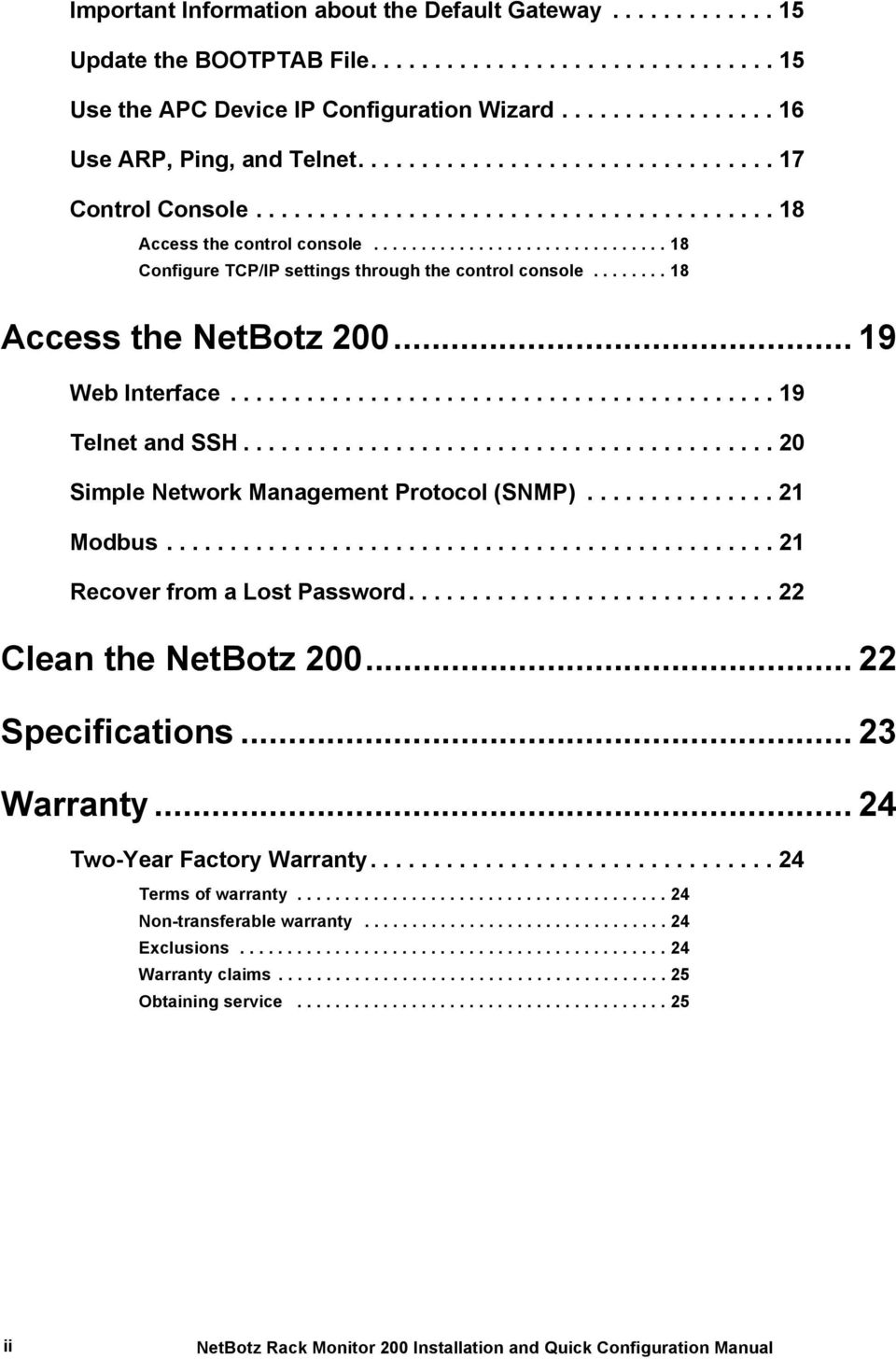 ....... 18 Access the NetBotz 200... 19 Web Interface........................................... 19 Telnet and SSH.......................................... 20 Simple Network Management Protocol (SNMP).