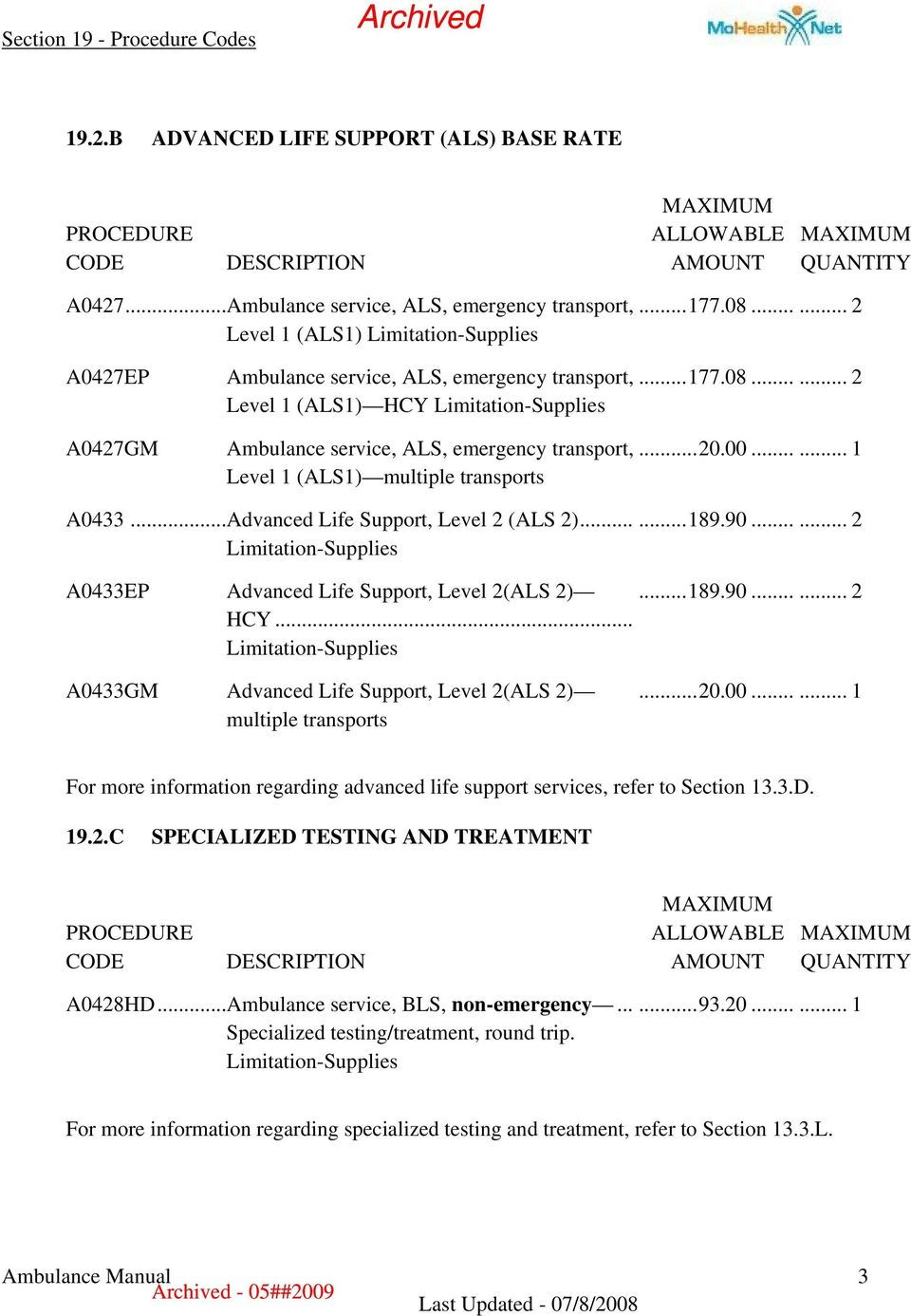 ..... 1 A0433...Advanced Life Support, Level 2 (ALS 2)......189.90...... 2 A0433EP Advanced Life Support, Level 2(ALS 2)...189.90...... 2 HCY.