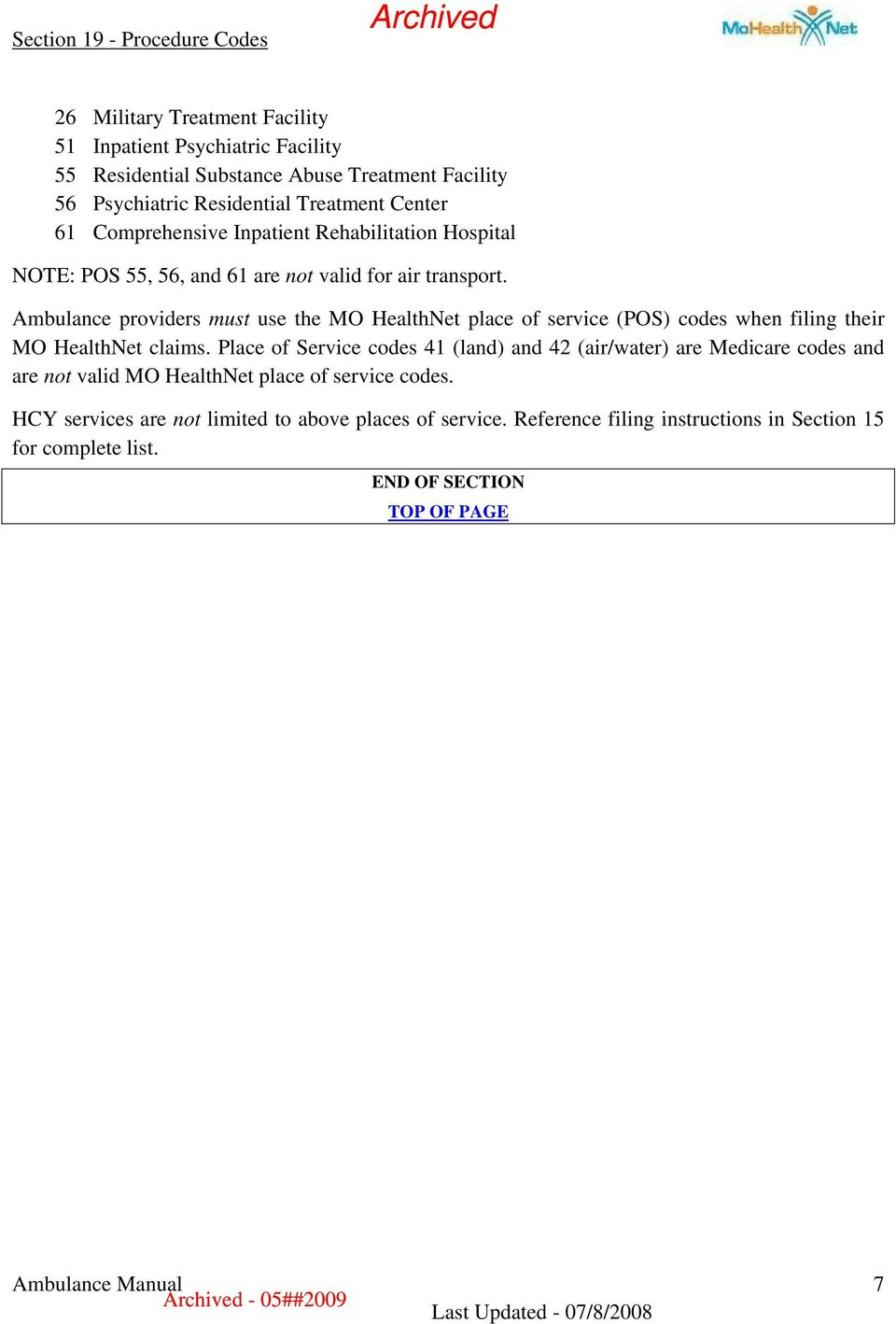 Ambulance providers must use the MO HealthNet place of service (POS) codes when filing their MO HealthNet claims.