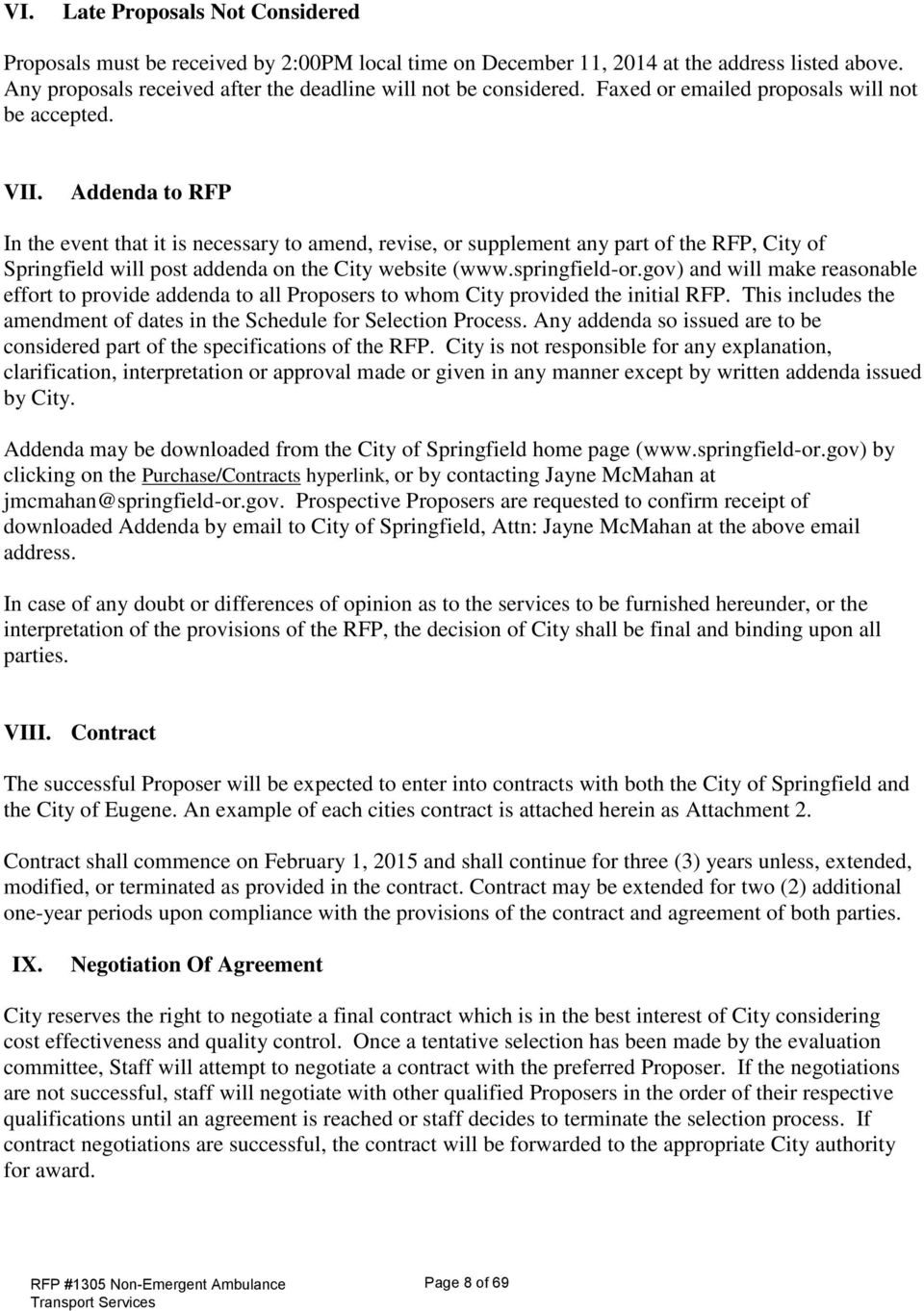 Addenda to RFP In the event that it is necessary to amend, revise, or supplement any part of the RFP, City of Springfield will post addenda on the City website (www.springfield-or.