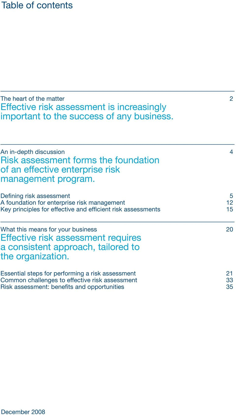 Defining risk assessment 5 A foundation for enterprise risk management 12 Key principles for effective and efficient risk assessments 15 What this means for your