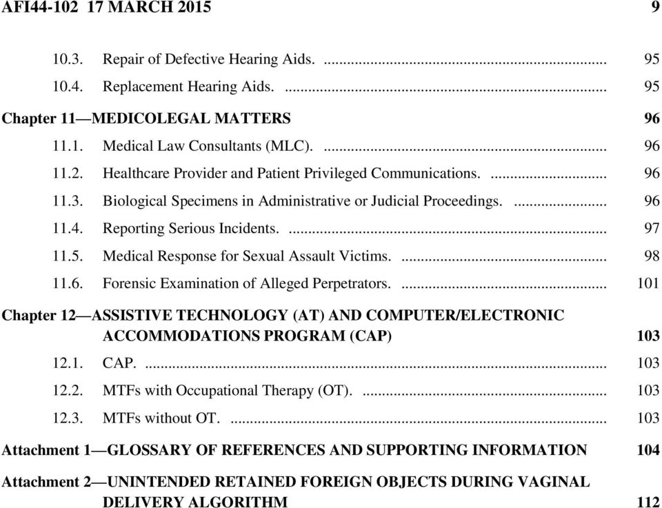 ... 101 Chapter 12 ASSISTIVE TECHNOLOGY (AT) AND COMPUTER/ELECTRONIC ACCOMMODATIONS PROGRAM (CAP) 103 12.1. CAP.... 103 12.2. MTFs with Occupational Therapy (OT).... 103 12.3. MTFs without OT.