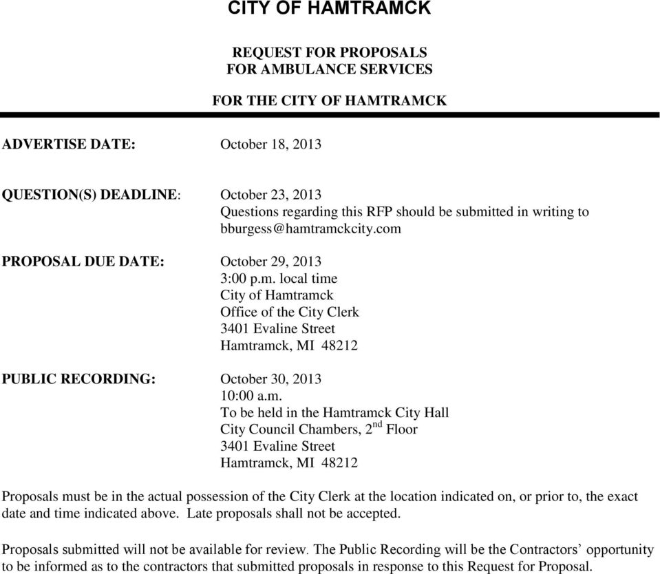 m. To be held in the Hamtramck City Hall City Council Chambers, 2 nd Floor 3401 Evaline Street Hamtramck, MI 48212 Proposals must be in the actual possession of the City Clerk at the location