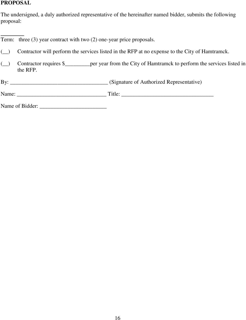 ( ) ( ) Contractor will perform the services listed in the RFP at no expense to the City of Hamtramck.