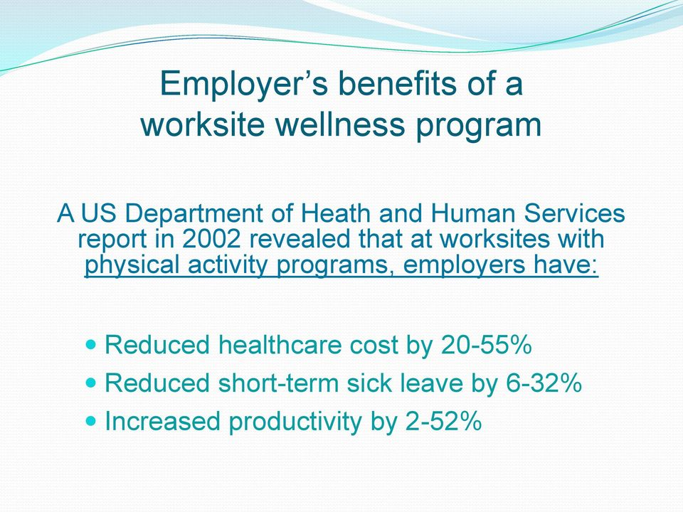 physical activity programs, employers have: Reduced healthcare cost by