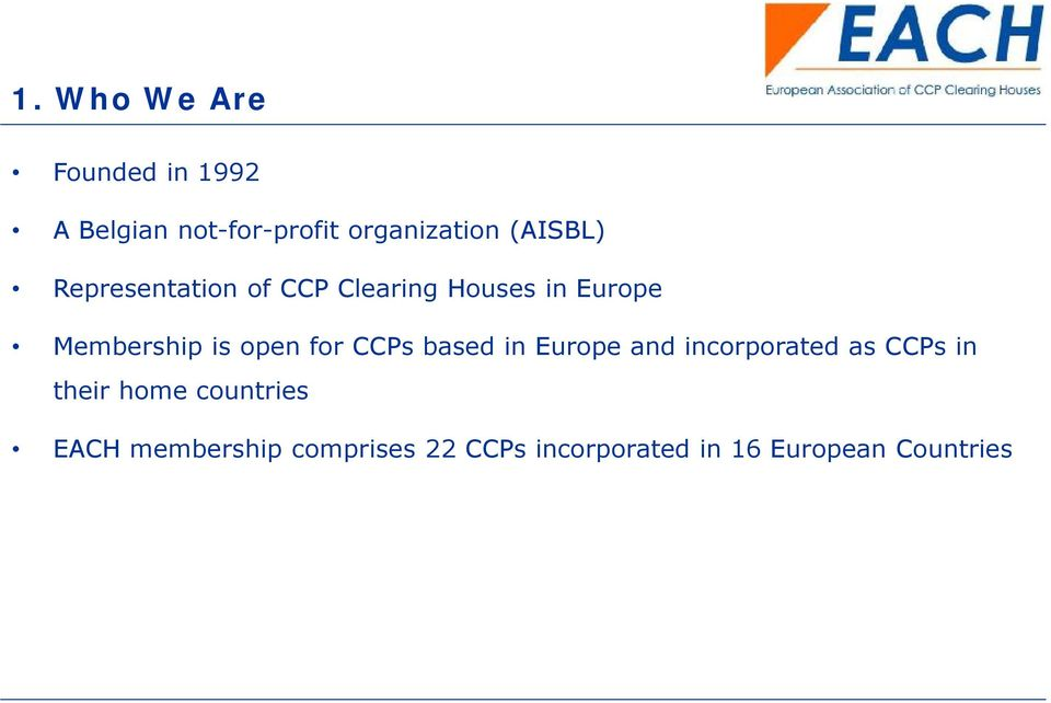 open for CCPs based in Europe and incorporated as CCPs in their home