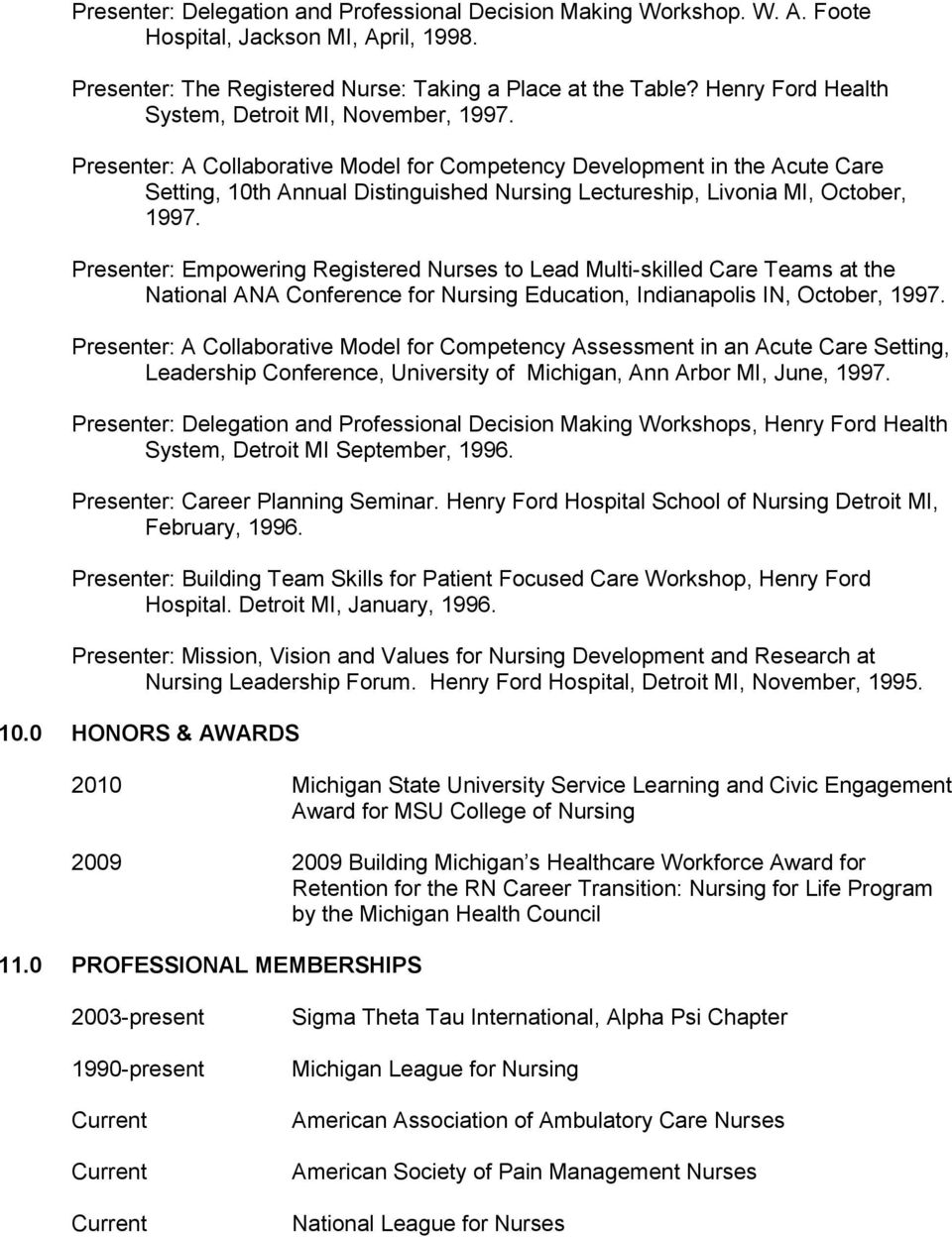 Presenter: A Collaborative Model for Competency Development in the Acute Care Setting, 10th Annual Distinguished Nursing Lectureship, Livonia MI, October, 1997.