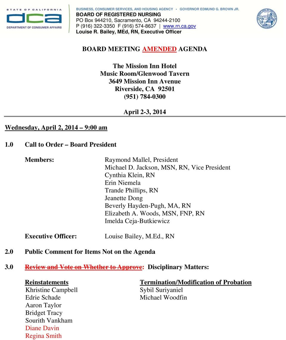 0 Call to Order Board President BOARD MEETING AMENDED AGENDA The Mission Inn Hotel Music Room/Glenwood Tavern 3649 Mission Inn Avenue Riverside, CA 92501 (951) 784-0300 April 2-3, 2014 Members: