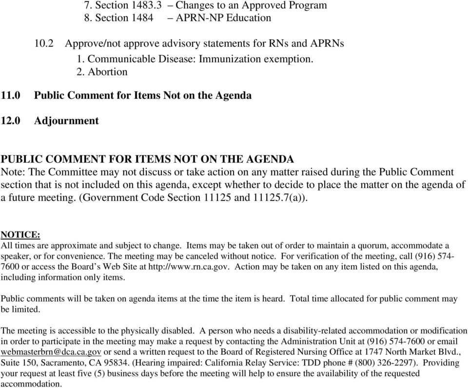0 Adjournment PUBLIC COMMENT FOR ITEMS NOT ON THE AGENDA Note: The Committee may not discuss or take action on any matter raised during the Public Comment section that is not included on this agenda,