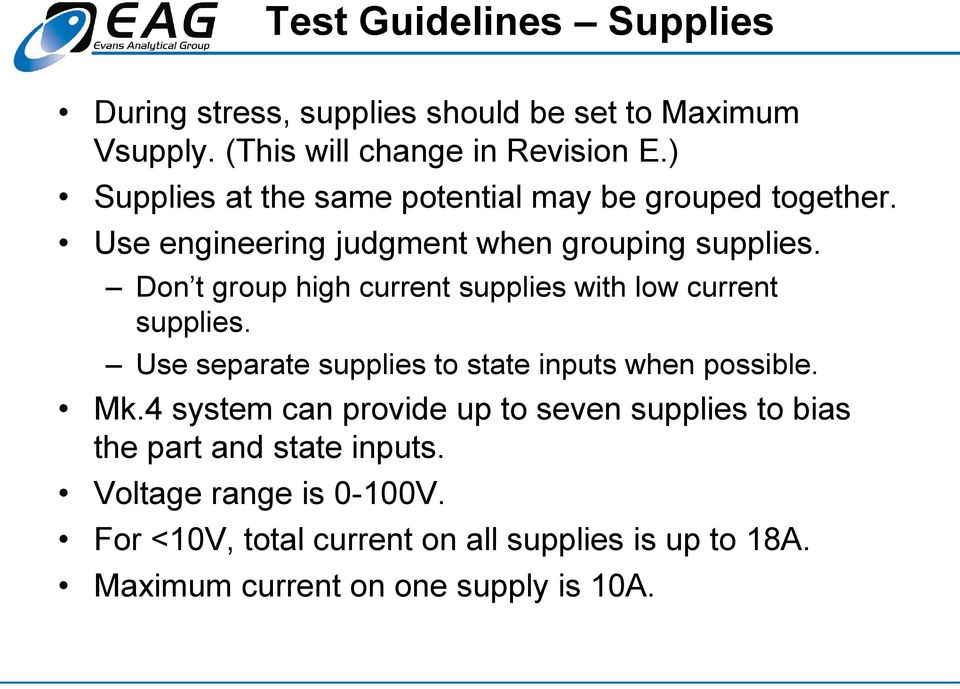 Don t group high current supplies with low current supplies. Use separate supplies to state inputs when possible. Mk.
