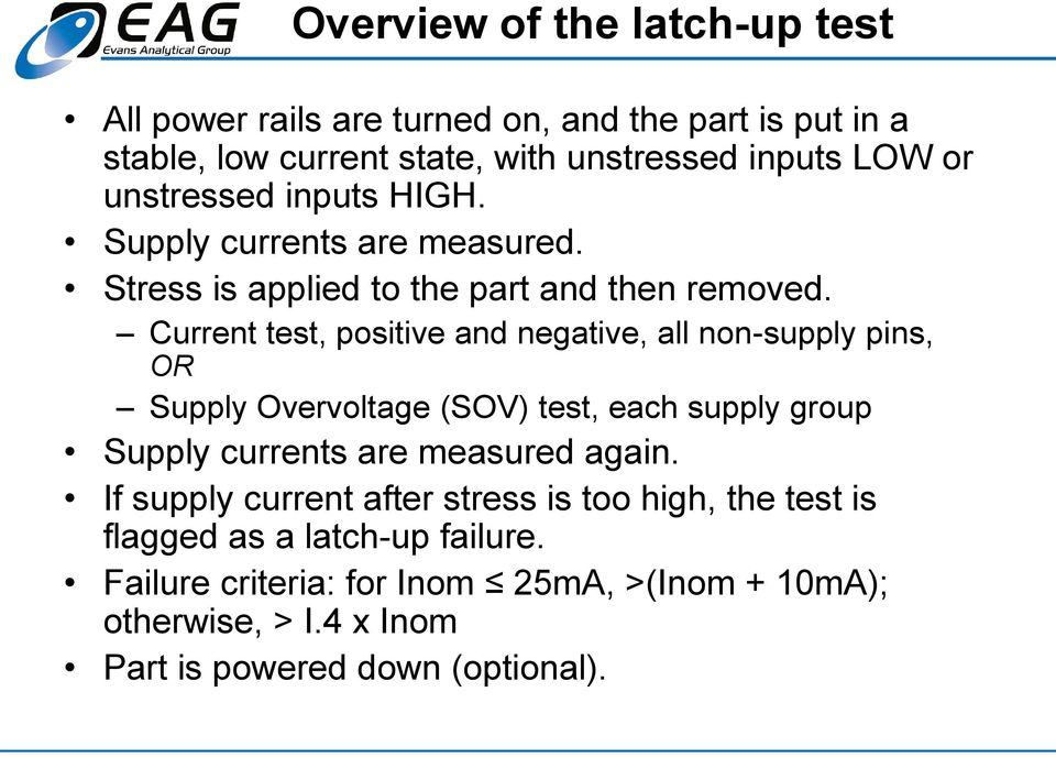 Current test, positive and negative, all non-supply pins, OR Supply Overvoltage (SOV) test, each supply group Supply currents are measured again.