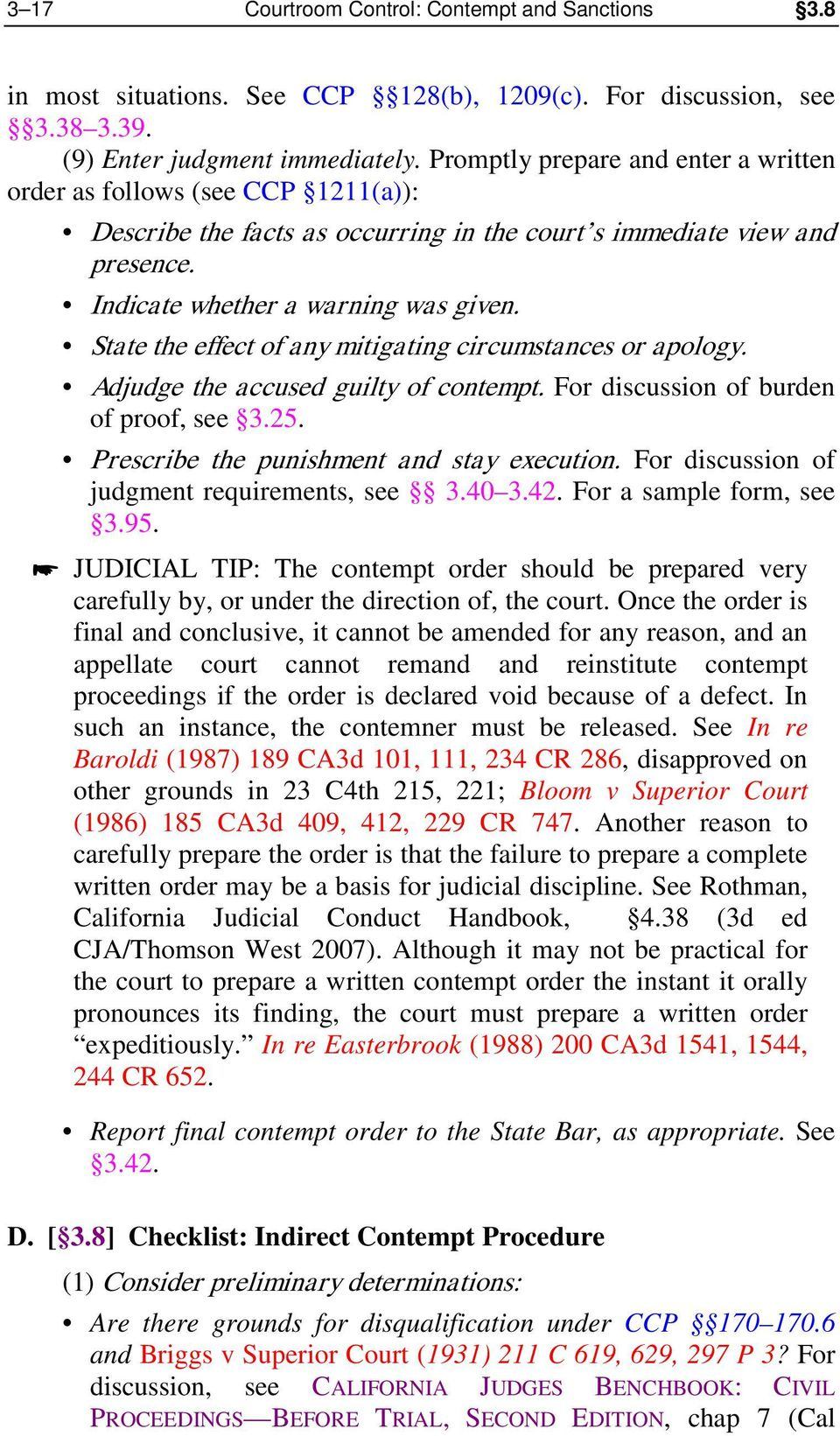 State the effect of any mitigating circumstances or apology. Adjudge the accused guilty of contempt. For discussion of burden of proof, see 3.25. Prescribe the punishment and stay execution.