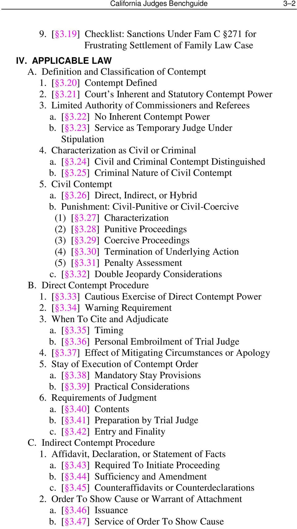 Characterization as Civil or Criminal a. [ 3.24] Civil and Criminal Contempt Distinguished b. [ 3.25] Criminal Nature of Civil Contempt 5. Civil Contempt a. [ 3.26] Direct, Indirect, or Hybrid b.