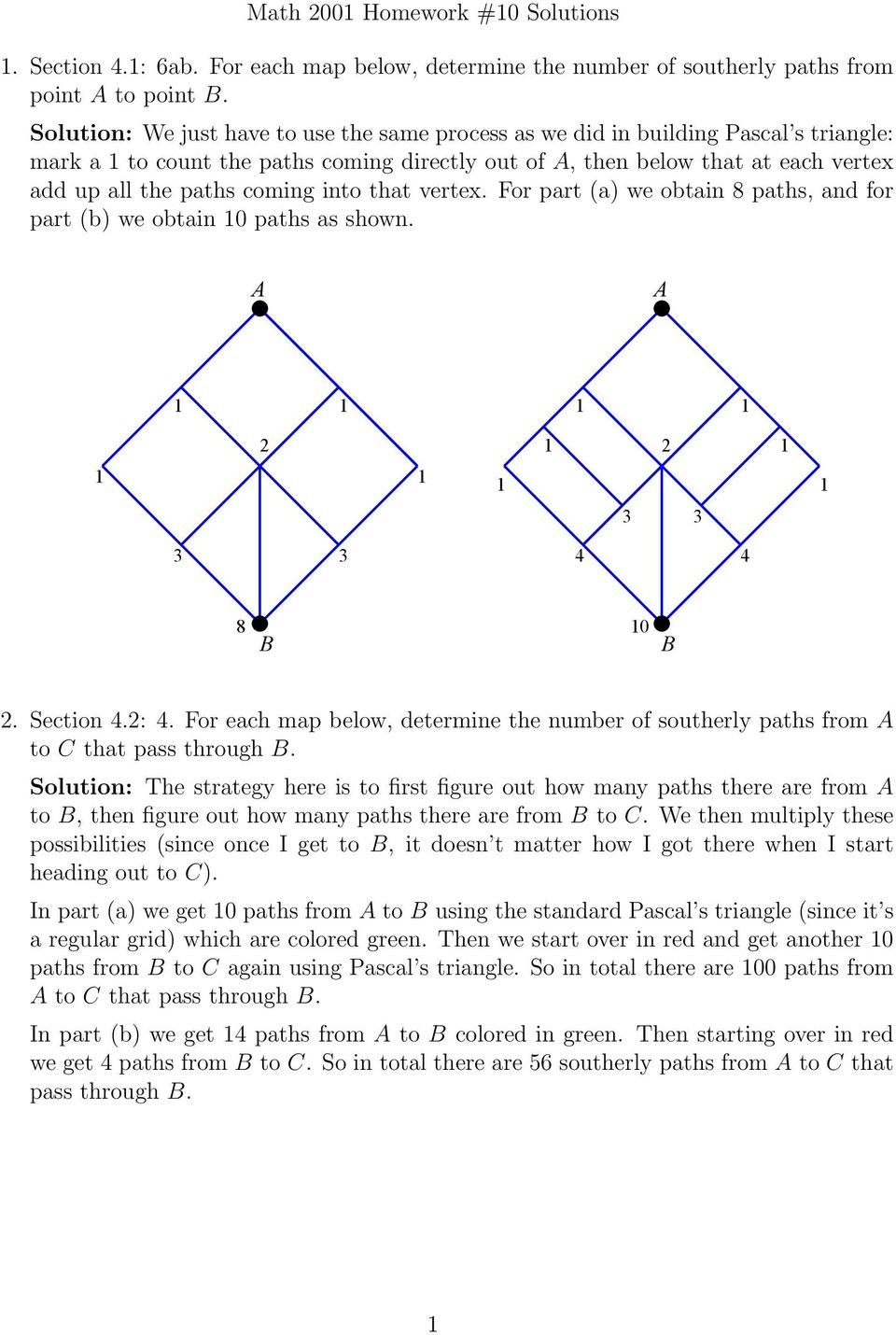 into that vertex. For part (a) we obtain 8 paths, and for part (b) we obtain 0 paths as shown. 8 0. Section.:. For each map below, determine the number of southerly paths from to that pass through.
