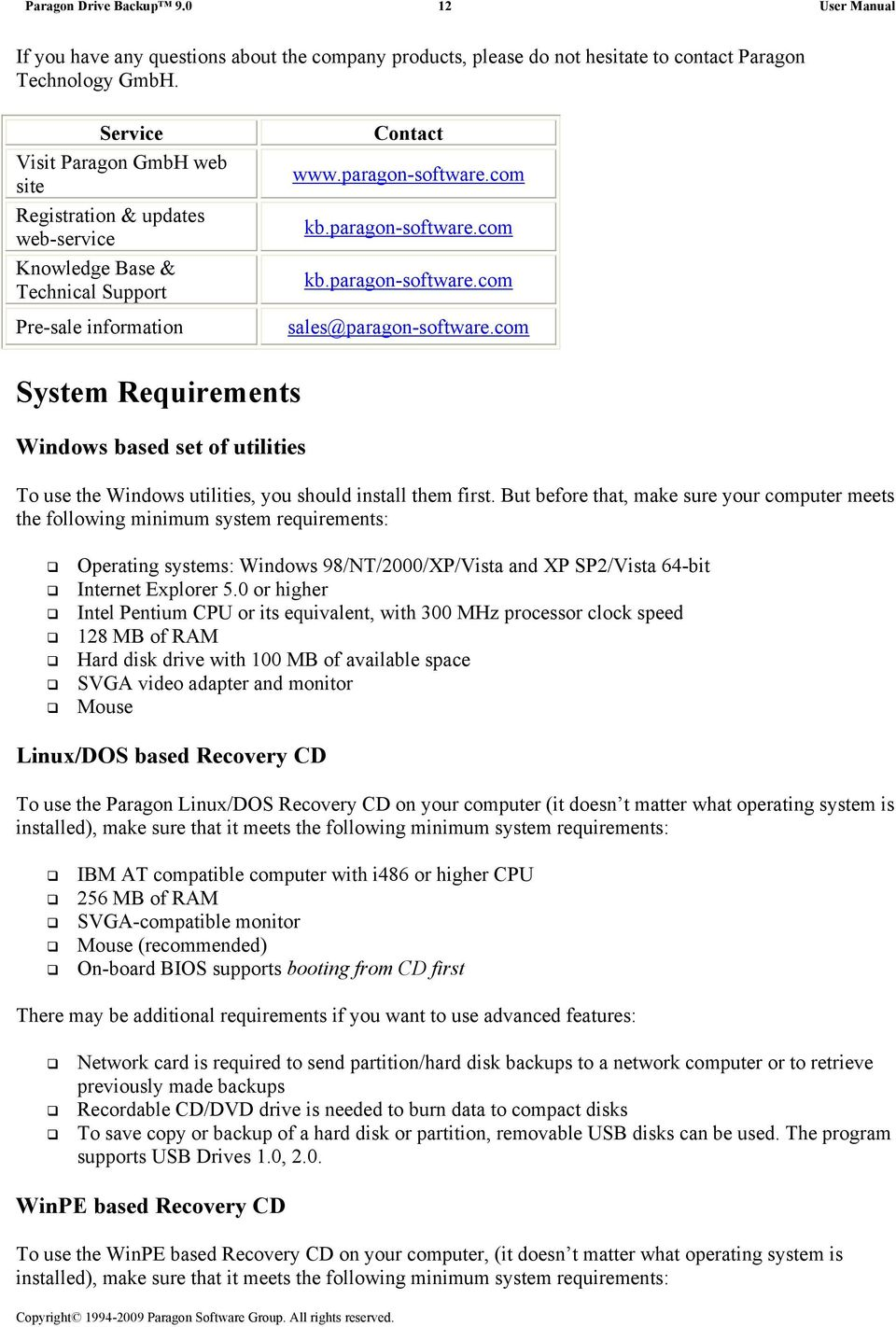 com System Requirements Windows based set of utilities To use the Windows utilities, you should install them first.