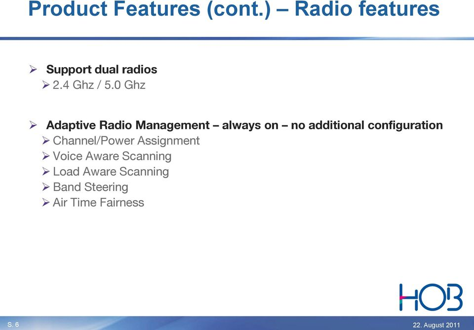 0 Ghz Adaptive Radio Management always on no additional