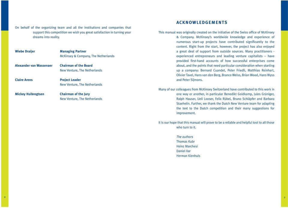 Venture, The Netherlands Chairman of the Jury New Venture, The Netherlands ACKNOWLEDGEMENTS This manual was originally created on the initiative of the Swiss office of McKinsey & Company.