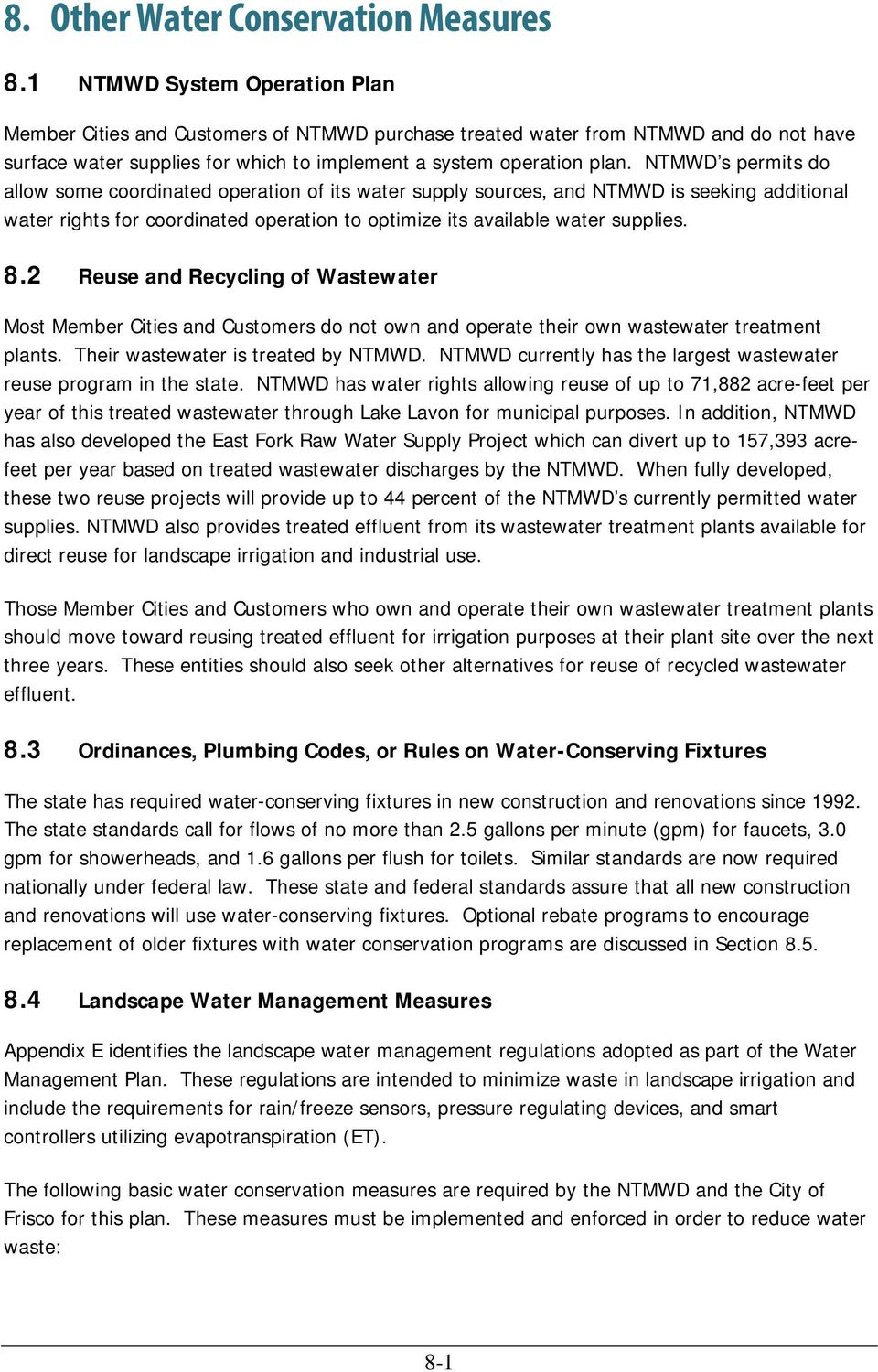 NTMWD s permits do allow some coordinated operation of its water supply sources, and NTMWD is seeking additional water rights for coordinated operation to optimize its available water supplies. 8.
