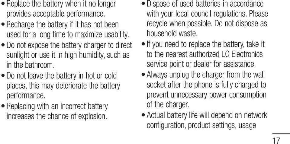 Replacing with an incorrect battery increases the chance of explosion. Dispose of used batteries in accordance with your local council regulations. Please recycle when possible.
