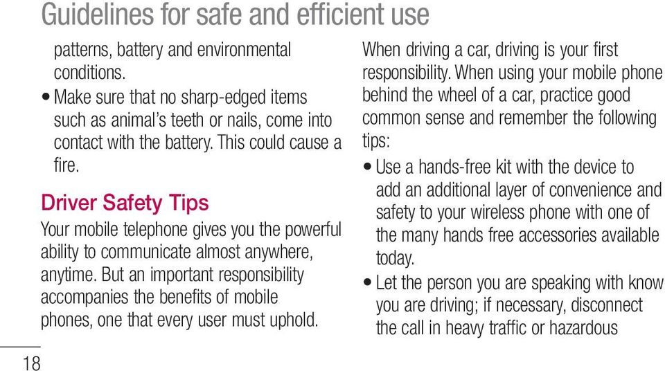 But an important responsibility accompanies the benefits of mobile phones, one that every user must uphold. When driving a car, driving is your first responsibility.