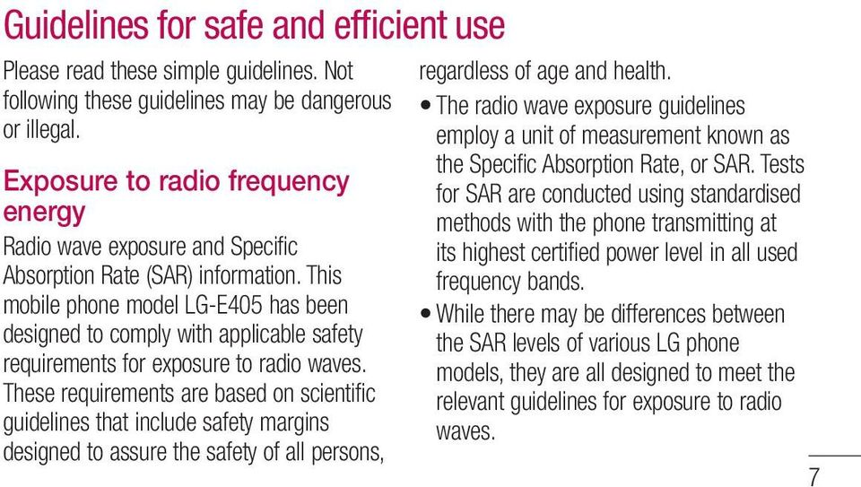 This mobile phone model LG-E405 has been designed to comply with applicable safety requirements for exposure to radio waves.