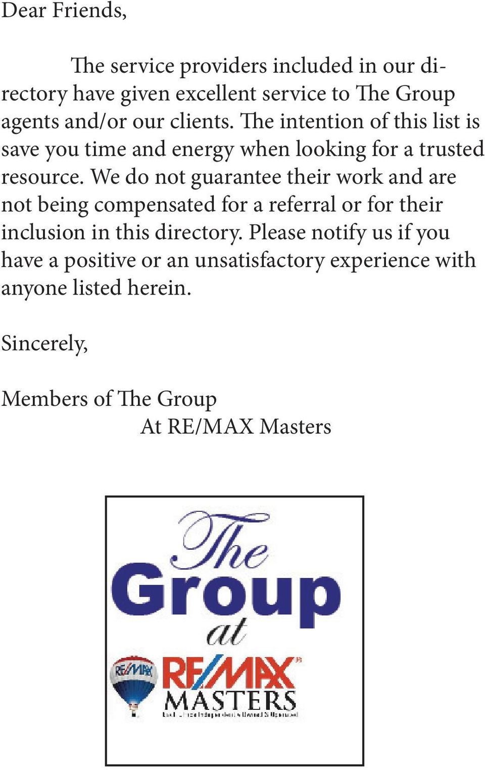 We do not guarantee their work and are not being compensated for a referral or for their inclusion in this directory.
