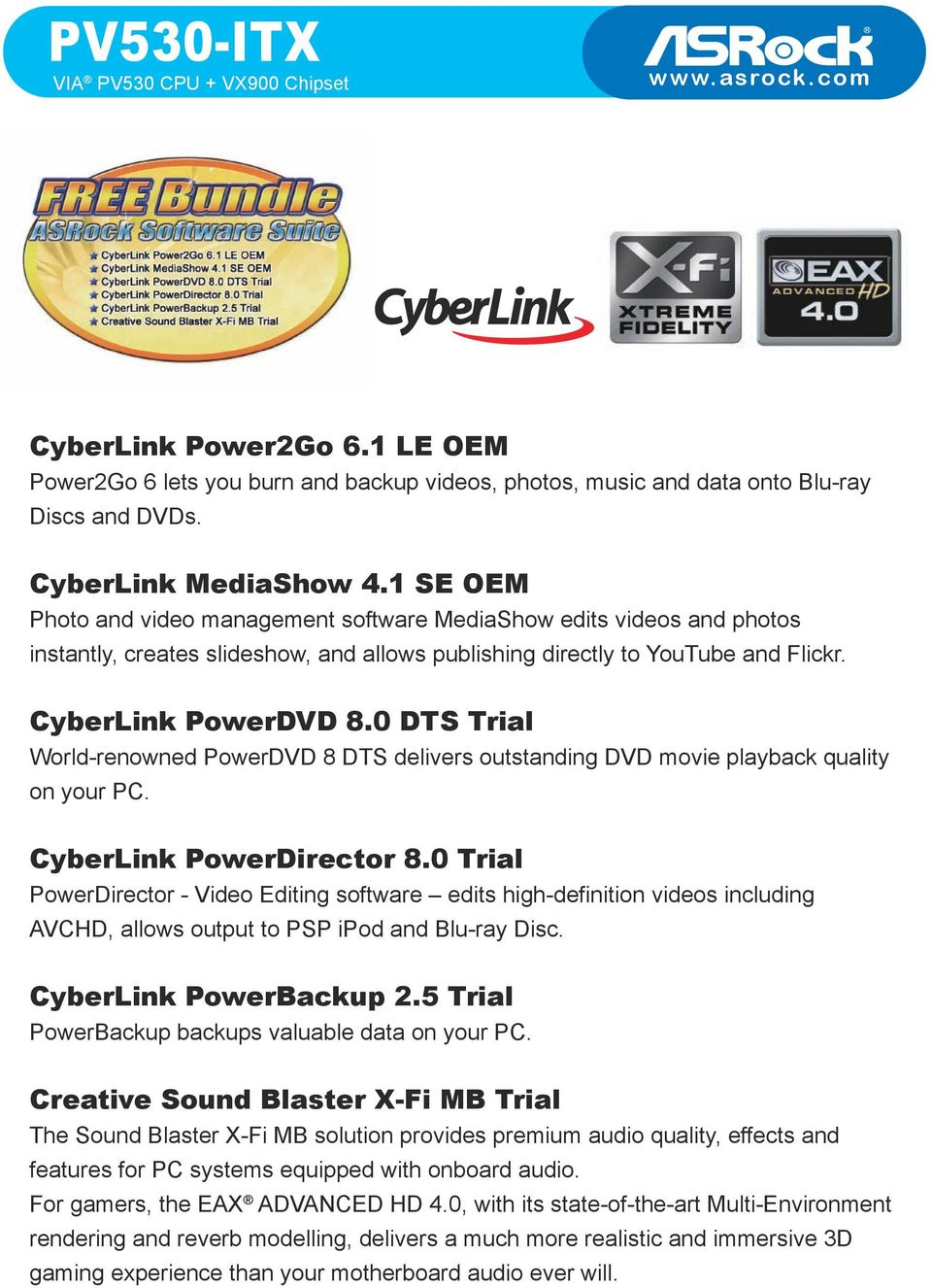 0 DTS Trial World-renowned PowerDVD 8 DTS delivers outstanding DVD movie playback quality on your PC. CyberLink PowerDirector 8.