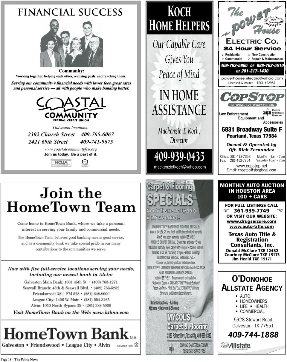 Galveston locations: 2302 Church Street 409-765-6067 2421 69th Street 409-741-9675 www.coastalcommunityfcu.org Join us today. Be a part of it.