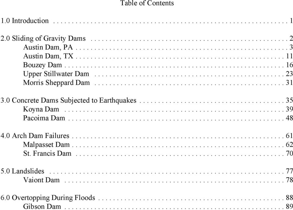 0 Concrete Dams Subjected to Earthquakes...35 Koyna Dam...39 Pacoima Dam...48 4.0 Arch Dam Failures.