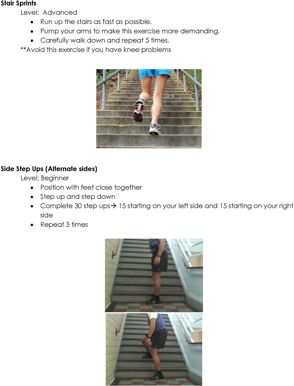 **Avoid this exercise if you have knee problems Side Step Ups (Alternate sides) Level: Beginner