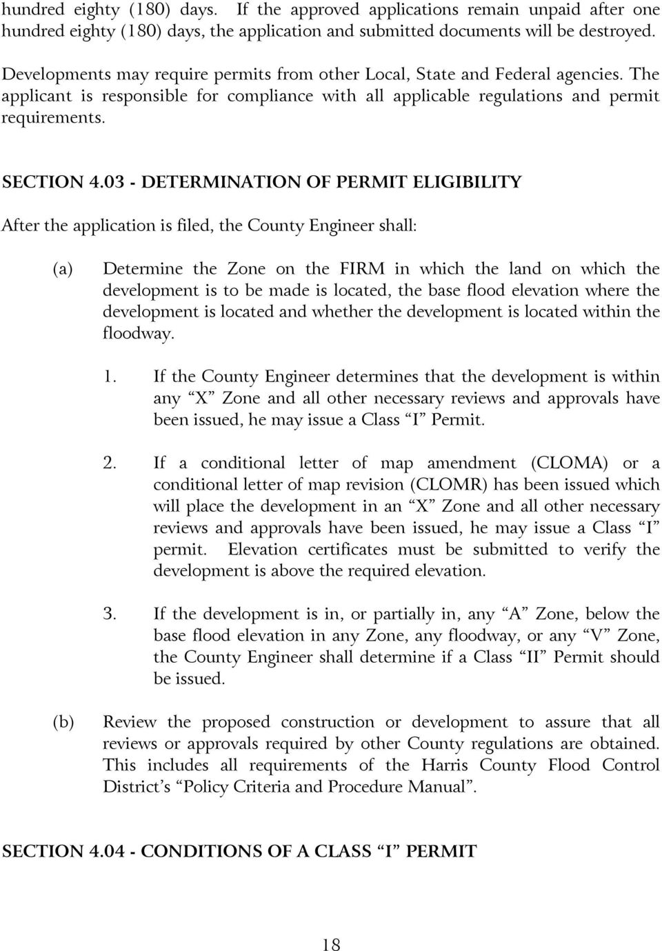 03 - DETERMINATION OF PERMIT ELIGIBILITY After the application is filed, the County Engineer shall: (a) Determine the Zone on the FIRM in which the land on which the development is to be made is