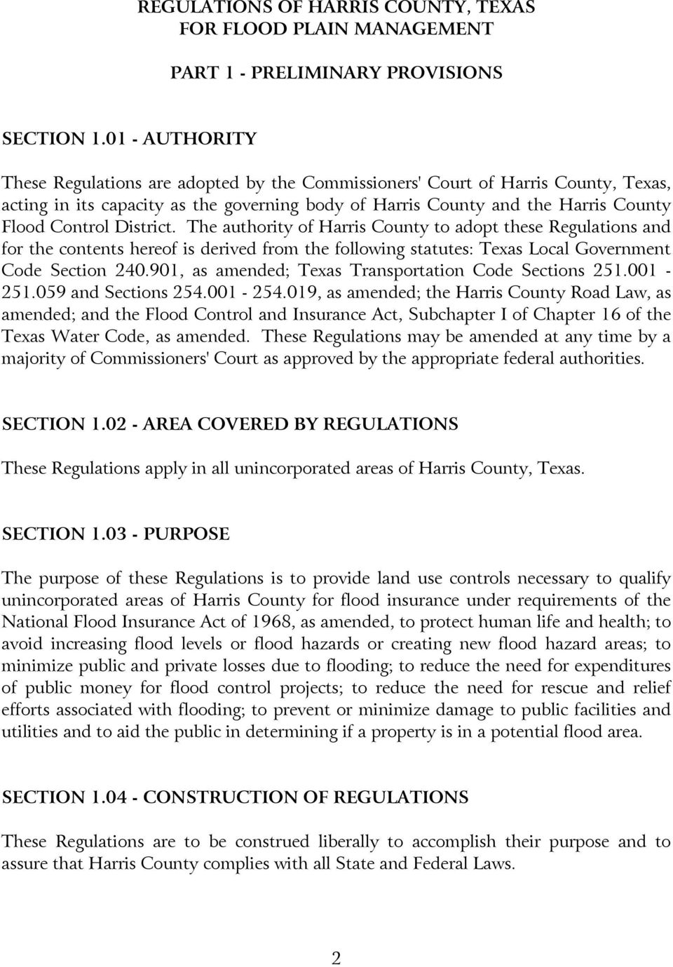 District. The authority of Harris County to adopt these Regulations and for the contents hereof is derived from the following statutes: Texas Local Government Code Section 240.