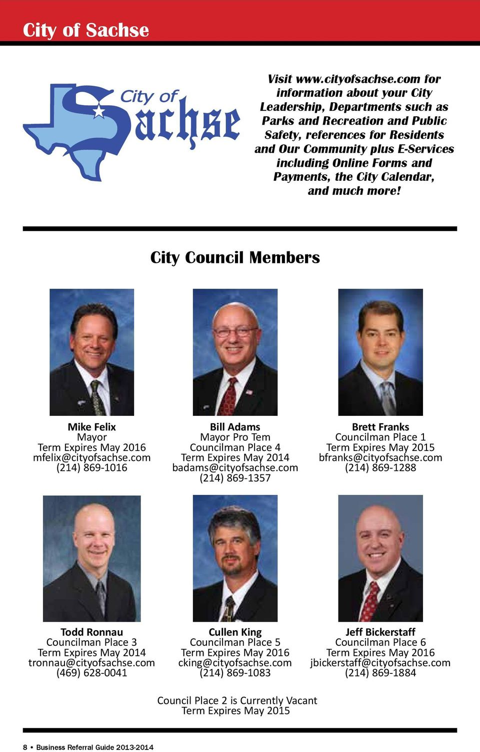 Payments, the City Calendar, and much more! City Council Members Mike Felix Mayor Term Expires May 2016 mfelix@cityofsachse.