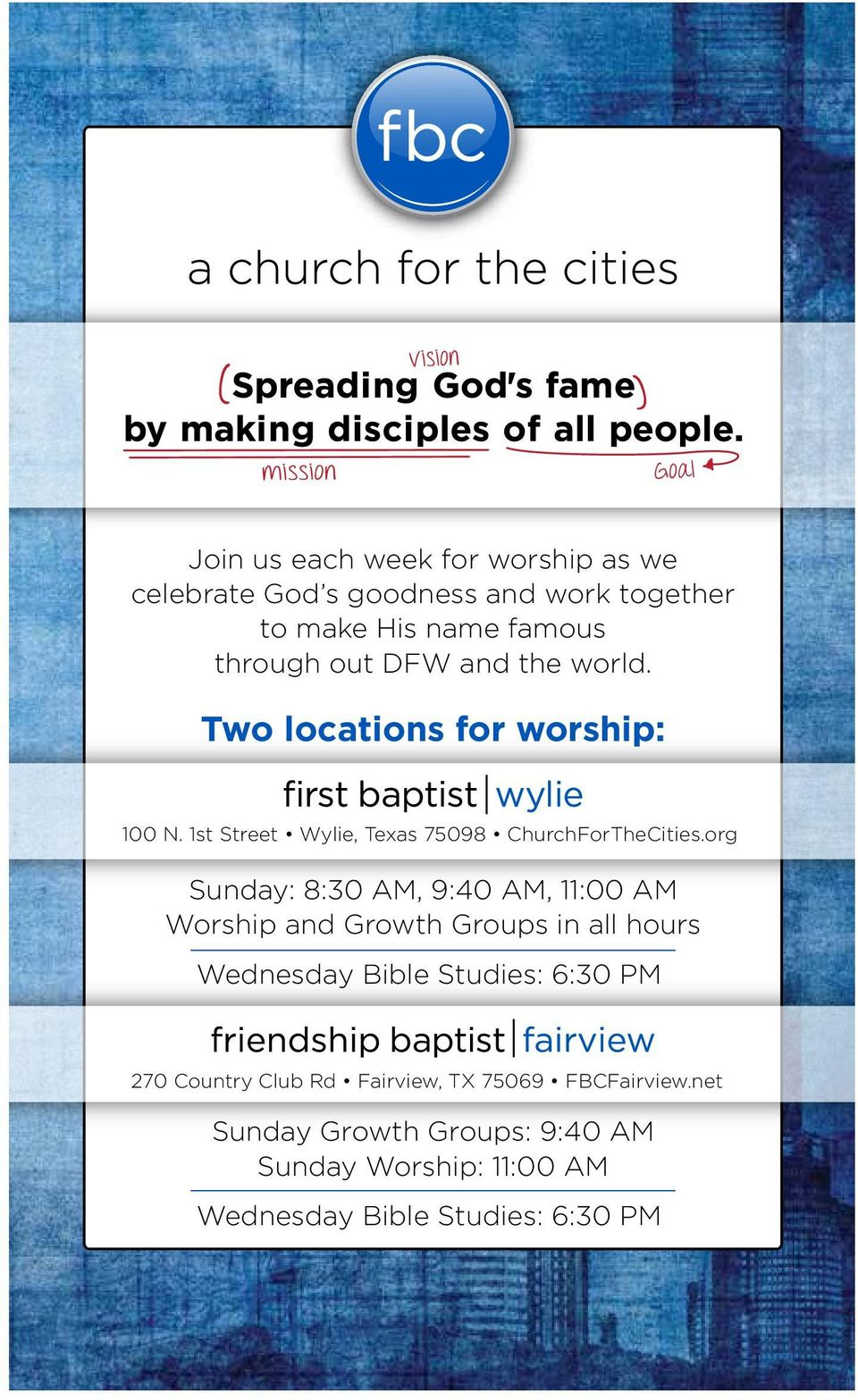 org Sunday: 8:30 AM, 9:40 AM, 11:00 AM Worship and Growth Groups in all hours Wednesday Bible Studies: 6:30 PM 270