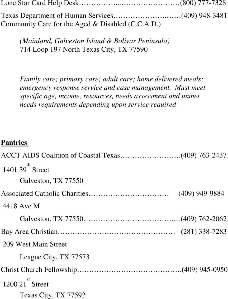 partment of Human Services. (409) 948-3481 Community Care for the Aged & Di